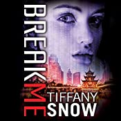 Break Me: Corrupted Hearts, Book 2 | Tiffany Snow