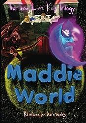 Maddie World (The Three Lost Kids Series)