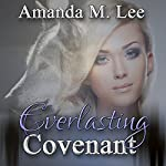Everlasting Covenant: Dying Covenant Trilogy, Book 3 | Amanda M. Lee