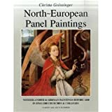 North-European Panel Paintings : A Catalogue of Netherlandish and German Paintings before 1600 in English Churches and Colleges, Grossinger, Christa, 0905203143