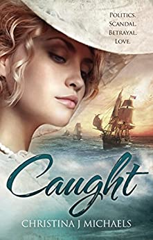 Caught: A Historical Romance by [Michaels, Christina J]