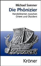 Die Phönizier: Handelsherren zwischen Orient und Okzident