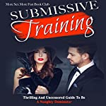 Submissive Training: Thrilling and Uncensored Guide to Be a Naughty Dominator | More Sex More Fun Book Club