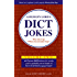 Leighann Lord's Dict Jokes: More ALTernate DEFinitions for Words You've Probably Never Heard of But Will Definitely Never Forget
