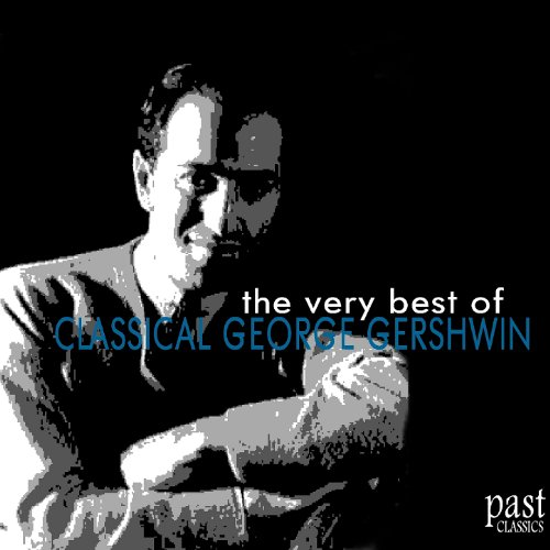 The Very Best of Classical George Gershwin