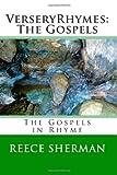 VerseryRhymes: the Gospels, Reece Sherman, 1497425840