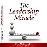 The Leadership Miracle | Peter M. Deeley Jr.