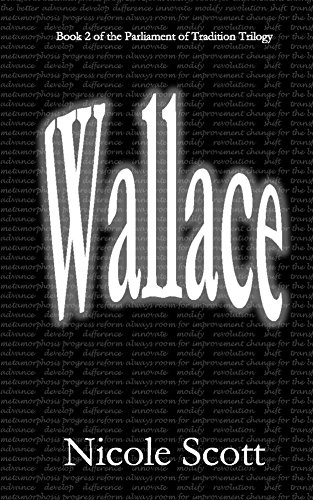 Wallace: Book 2 of the Parliament of Tradition Trilogy