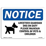 OSHA Notice Sign - Livestock Guardian Dog On Duty | Choose from: Aluminum, Rigid Plastic Or Vinyl Label Decal | Protect Your Business, Construction Site, Warehouse & Shop Area |  Made in The USA