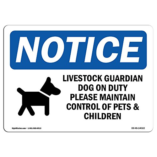 OSHA Notice Sign - Livestock Guardian Dog On Duty | Choose from: Aluminum, Rigid Plastic Or Vinyl Label Decal | Protect Your Business, Construction Site, Warehouse & Shop Area |  Made in The USA by SignMission