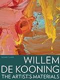 Willem de Kooning - The Artist's Materials