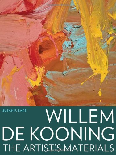 Willem de Kooning - The Artist's Materials por Susan F. Lake