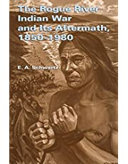 The Rogue River Indian War and Its Aftermath, 1850-1980