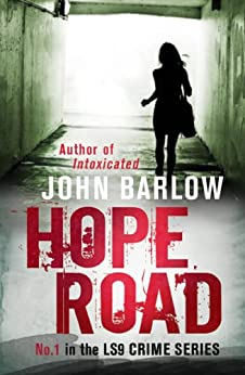 Hope Road (John Ray #1) (John Ray / LS9 crime thrillers) by [Barlow, John]
