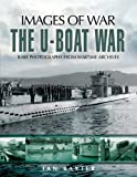U-Boat War (Images of War)