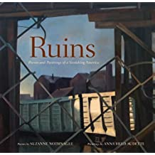 Ruins: Poems and Paintings of a Vanishing America