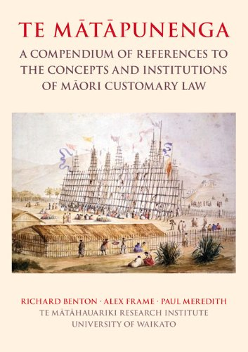 Te Matapunenga: A Compendium of References to the Concepts and Institutions of Maori Customary Law