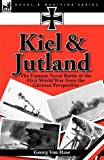Kiel and Jutland, Georg Von Hase, 0857065939