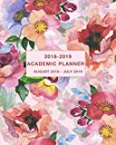 Academic Planner 2018-2019 August 2018 - July 2019: Daily, Weekly and Monthly Calendar and Planner Academic Year August 2018 - July 2019