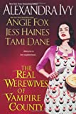 The Real Werewives of Vampire County, Alexandra Ivy and Angie Fox, 0758261586