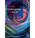 img - for The All-day Kindergarten and Pre-K Curriculum: A Dynamic Themes Approach (Paperback) - Common book / textbook / text book