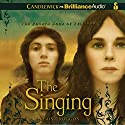 The Singing: The Fourth Book of Pellinor Audiobook by Alison Croggon Narrated by Eloise Oxer