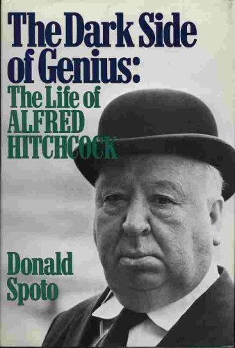 Download The Dark Side of Genius: The Life of Alfred Hitchcock PDF