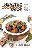 Healthy Cookbook for You: Fresh and Tasty Recipes