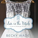 Love in the Details: A November Wedding Story | Becky Wade