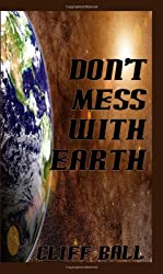 Don't Mess With Earth