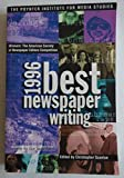 img - for 1996 Best Newspaper Writing: Winners : The American Society of Newspaper Editors Competition (Serial) book / textbook / text book