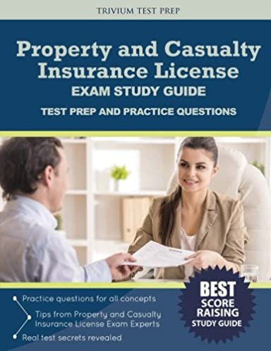 property and casualty insurance license exam study guide test prep rh amazon com Insurance Agent arizona life accident and health insurance license exam manual