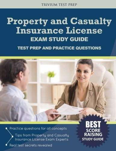 Property And Casualty Insurance License Exam Study Guide  Test Prep And Practice Questions
