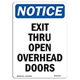 OSHA Notice Sign - Exit Thru Open Overhead Doors | Choose from: Aluminum, Rigid Plastic Or Vinyl Label Decal | Protect Your Business, Construction Site, Warehouse & Shop Area | Made in The USA