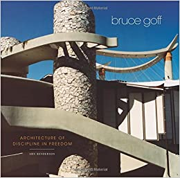 Bruce Goff: Architecture of Discipline in Freedom