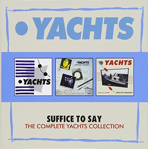 (Suffice To Say: Complete Yachts Collection)