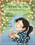 Shira and the trees- a TU BISHVAT story: A TU BUSHVAT story (Shira's series) (Volume 6)