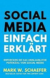 Social Media Einfach Erklärt: Entdecken Sie das unglaubliche Potenzial von Social Media (German Edition)