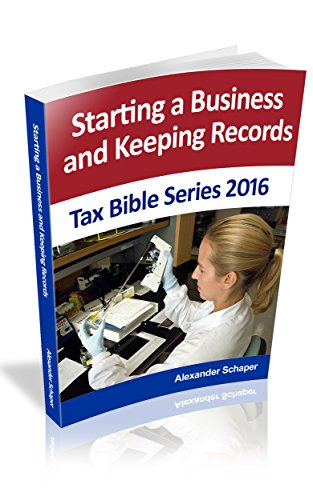 Starting a Business and Keeping Records: Tax Bible Series 2016