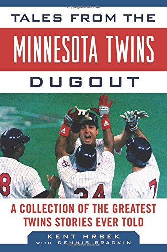 Tales from the Minnesota Twins Dugout: A Collection of the Greatest Twins Stories Ever Told (Tales from the Team) by Kent Hrbek (2012-03-01)