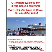 A Complete Guide to the Disney Dream Cruise Ship: Everything You Need to Know For a Magical Sailing (Building Blocks for a Great Disney Vacation Book 8)