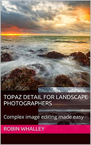 Topaz Detail for Landscape Photographers: Complex image editing made easy (The Lightweight Photographer Books) (Landscape Detail compare prices)