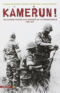 Kamerun ! : une guerre cachée aux origines de la Françafrique (1948-1971) - cd1