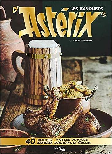 Les Banquets D Asterix 40 Recettes Inspirees Par Les