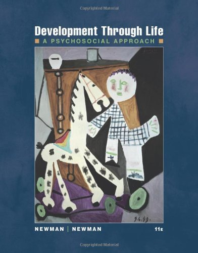 Development Through Life: A Psychosocial Approach 11th (eleventh) Edition by Newman, Barbara M., Newman, Philip R. published by Cengage Learning (2011)