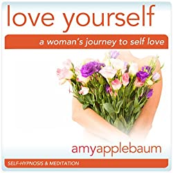 Love Yourself: A Woman's Journey to Self-Love (Self-Hypnosis & Meditation)