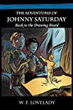 The Adventures of Johnny Saturday, W. f. Lovelady, 1468552864