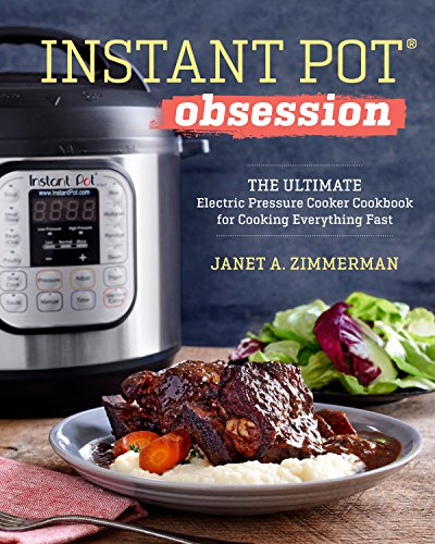 - Instant Pot® Obsession: The Ultimate Electric Pressure Cooker Cookbook for Cooking Everything Fast