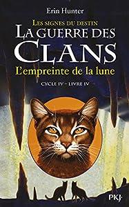 """Afficher """"La guerre des clans : cycle 4 : les signes du destin n° 04<br /> L'empreinte de la Lune"""""""