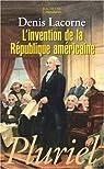 L'invention de la République américaine par Lacorne